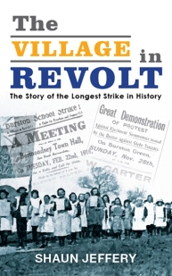 Image result for The Village in Revolt. The Story of the Longest Strike in History. Shaun Jeffery.